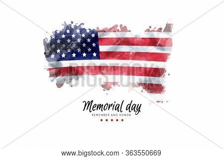 Memorial Day Background Illustration. Text Memorial Day, Remember And Honor With America Flag Waterc
