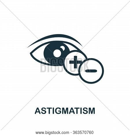 Astigmatism Icon. Simple Illustration From Ophthalmology Collection. Creative Astigmatism Icon For W