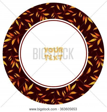 Round Frame With Autumn Foliate Branches On Dark Background; Autumn Frame For Greeting Cards, Invita