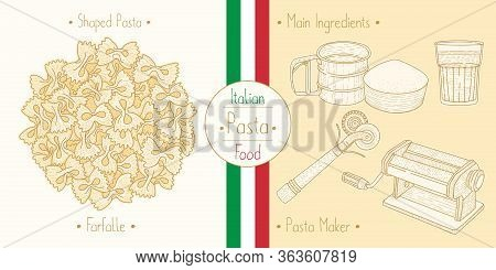Cooking Italian Food Bow Tie Farfalle Pasta And Main Ingredients And Pasta Makers Equipment, Sketchi