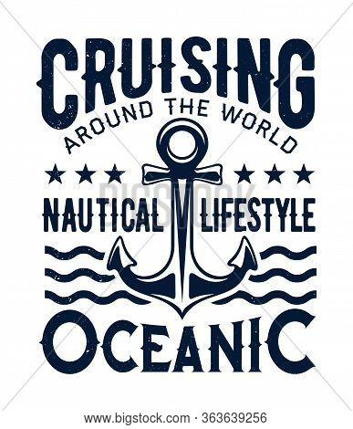 Ship Anchor Vector Grunge Marine Emblem For T-shirt Print. Nautical Lifestyle, Seafaring And Ocean S