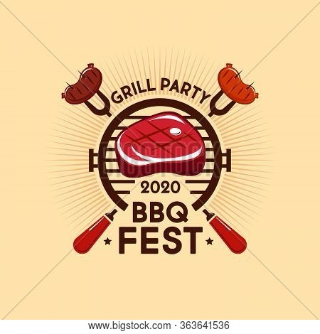 The Barbecue Fest Logo. Grill Party Logotype. Juicy Grilled Steak On A Grill. Hot Sausages On A Bbq