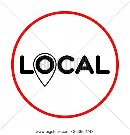 Local. Pinpoint sign. Symbol of local production, business, tourism, shops. Template for poster, banner, signboard, web, card, sticker. Made locally.