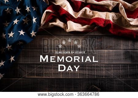 Happy Memorial Day. American Flags With The Text Remember & Honor Against A Old Wooden Background. M