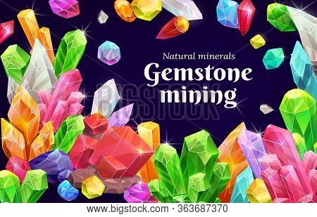 Crystals And Gems, Natural Geologic Minerals And Precious Stones Mining, Vector Poster. Gemstones An