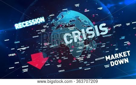 Financial Crisis, Global Recession, Stoks Markets Down And Economy Crash 3d Illustration. Abstract C