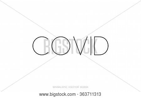 Inscription Covid-19 On White Background. Coronavirus Title - Vector Illustration. 2019-ncov. Virus