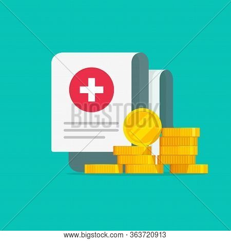 Medical Expensive Healthcare Document With Money Vector Illustration Flat Cartoon Or Health Insuranc