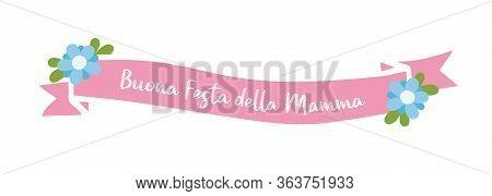 Hand Drawn Banner With Buona Festa Della Mamma Quote In Italian. Translated Happy Mothers Day. Lette
