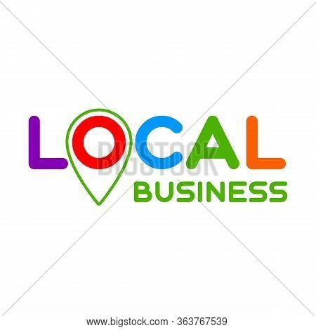 Local Business. Symbol Of Local Production, Business, Company. Template For Poster, Banner, Signboar