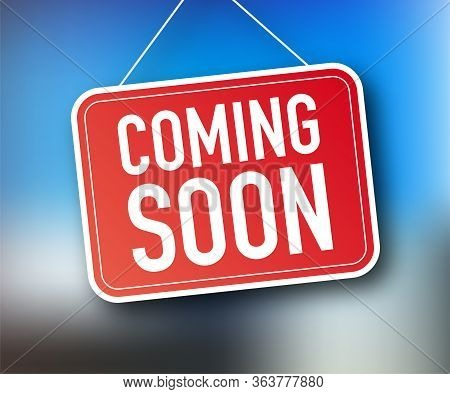 Coming Soon Hanging Sign On White Background. Sign For Door. Vector Stock Illustration.