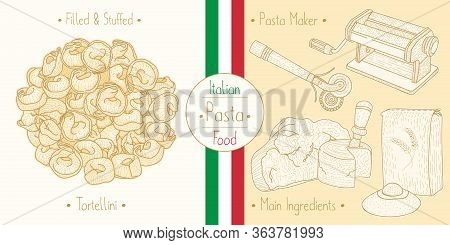 Cooking Italian Food Stuffed Tortellini Pasta With Filling And Main Ingredients And Pasta Makers Equ