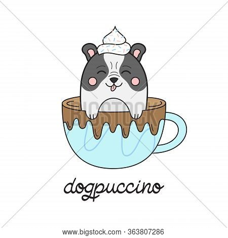 Cute Dog In Cappuccino Vector Illustration. Funny Hand Drawn French Bulldog Puppy In Coffee Mug With