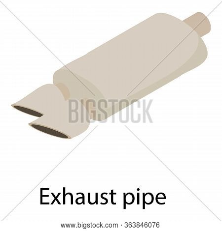 Exhaust Pipe Icon. Isometric Of Exhaust Pipe Vector Icon For Web Design Isolated On White Background