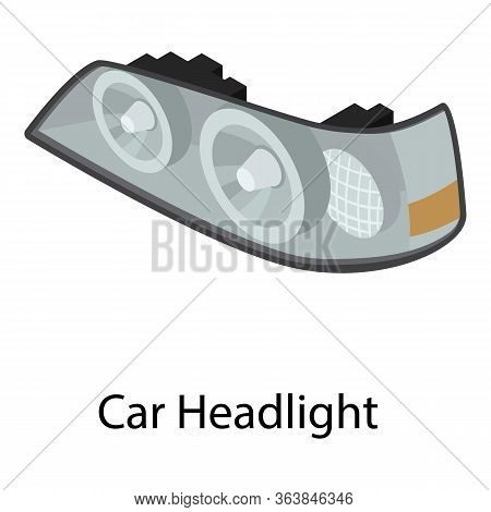 Car Headlight Icon. Isometric Of Car Headlight Vector Icon For Web Design Isolated On White Backgrou