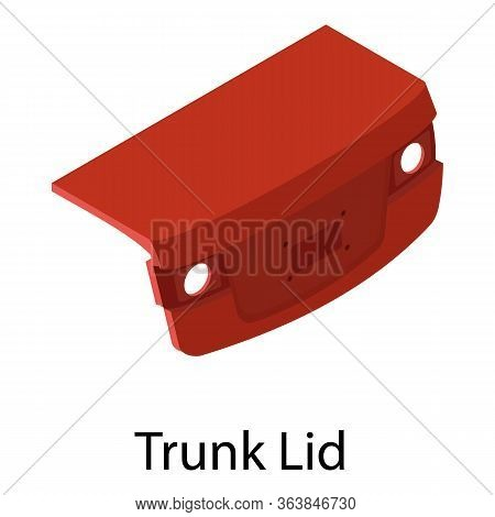 Car Trunk Lid Icon. Isometric Of Car Trunk Lid Vector Icon For Web Design Isolated On White Backgrou