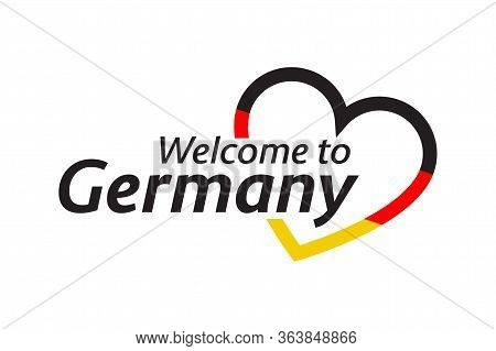 Simple Vector Symbol Welcome To Germany With Heart In The Colors Of The German Tricolor. Modern Germ