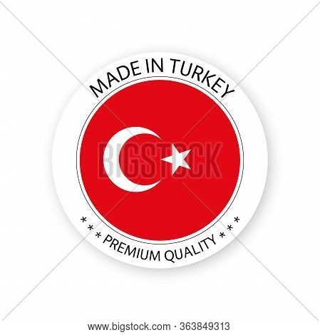 Modern Vector Made In Turkey Label Isolated On White Background, Simple Sticker With Turkish Colors,