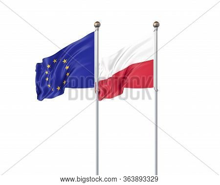 Two Realistic Flags. 3d Illustration On White Background. European Union Vs Poland. Thick Colored Si