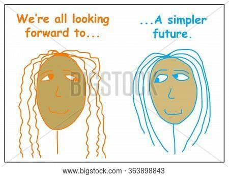 Color Cartoon Of Two African-american Women Saying That We Are All Looking Forward To A Simpler Futu