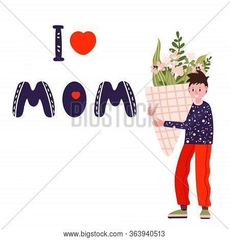 Happy Mothers Day. Boy With Big Bouquet Of Flowers. Phrase I Love Mom For Card, Banner, Web. Son Go