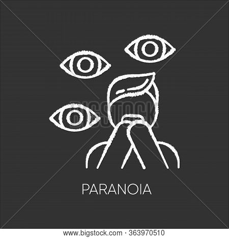 Paranoia Chalk Icon. Panic Attack. Scared Person. Fear And Phobia. Conspiracy And Distrust. Stress A