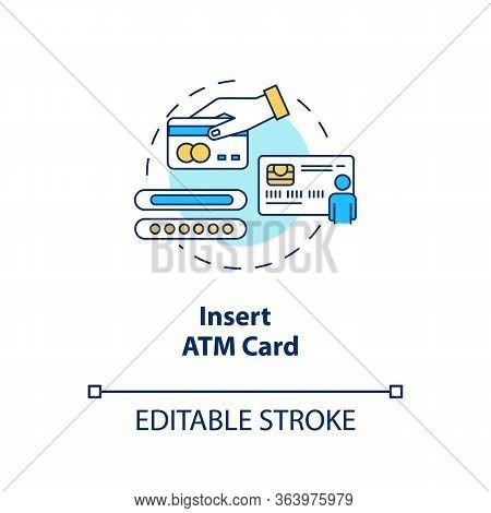 Insert Atm Card Concept Icon. Money Withdrawal Procedure Idea Thin Line Illustration. Cashpoint, Cas