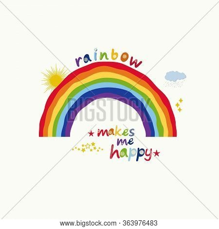 Rainbow Makes Me Happy Vector Illustration. Colorful Hand Drawn Cute Card
