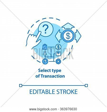 Select Type Of Transaction Turquoise Concept Icon. Atm Operation Idea Thin Line Illustration. Money