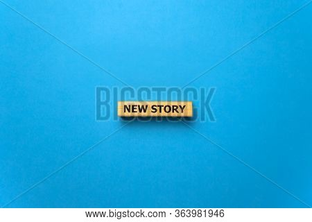 New Story - Phrase From Wooden Blocks With Letters, Personal History Achievement Biography My Story