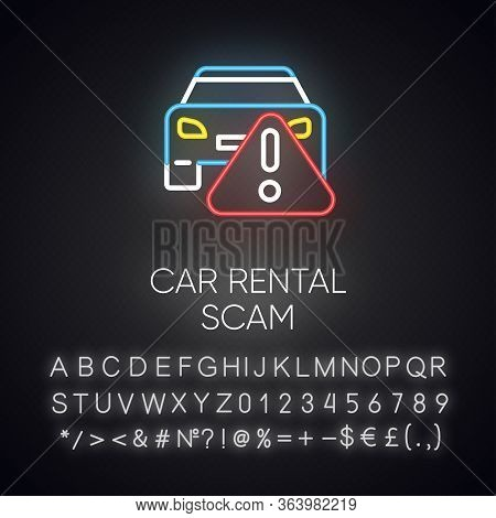 Car Rental Scam Neon Light Icon. Low Upfront Payment. Fake Insurance Fee. Illegitimate Vehicle Hire