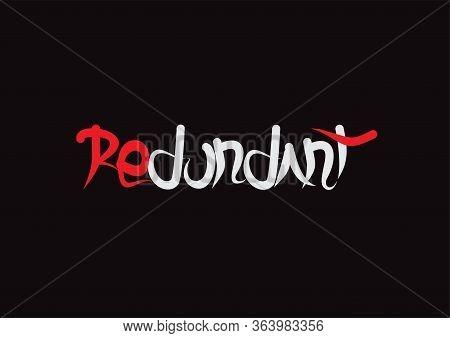 Redundant Lettering Text. Modern Calligraphy Style Vector Illustration.