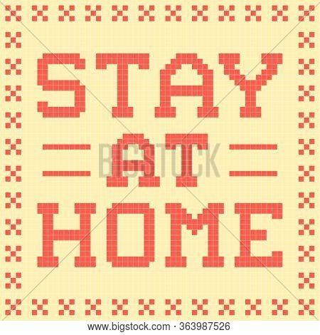 8-bit Pixel Stay At Home Message Designed A S Cross-stitched Mat