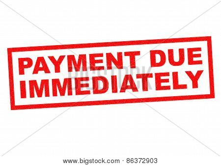 Payment Due Immediately