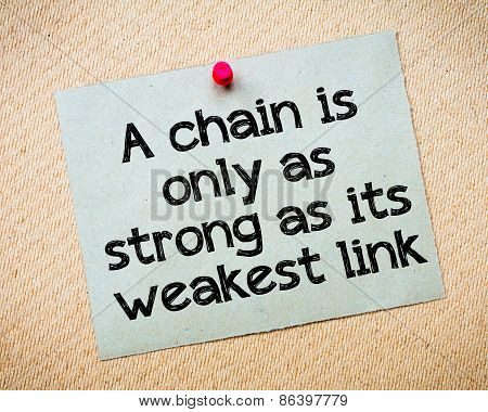 A Chain Is Only As Strong As Its Weakest Link