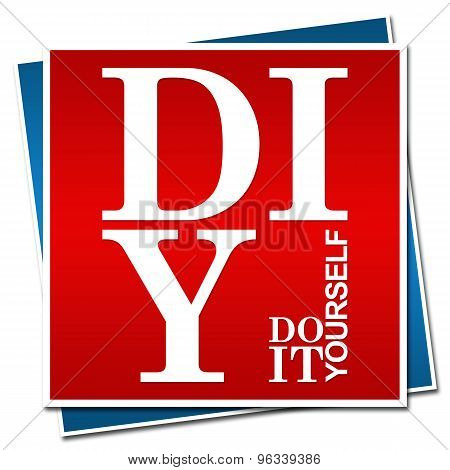 DIY - Do It Yourself Red Blue Square
