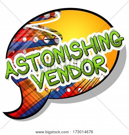 Astonishing Vendor - Comic book style word on abstract background.