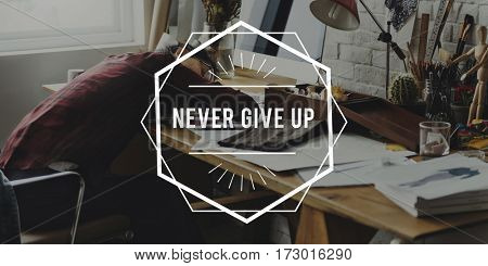 Never give up phrase quote overlay