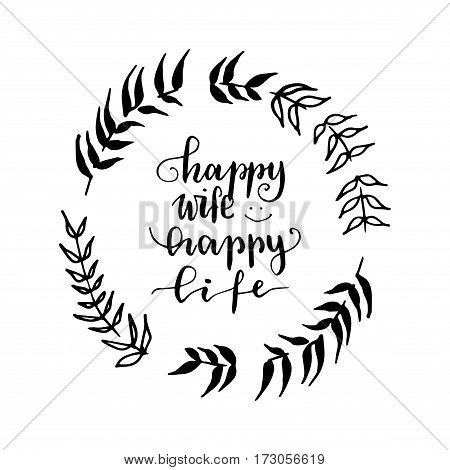 Happy Wife Happy Life. Inspiring Whimsical Lovely Motivation Quote On Rough Background