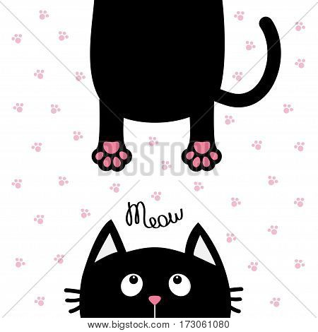 Black cat looking up. Funny face head silhouette. Meow text. Hanging fat body tail. Kawaii animal. Baby card. Cute cartoon character. Pet collection. Flat White paw print background. Isolated. Vector