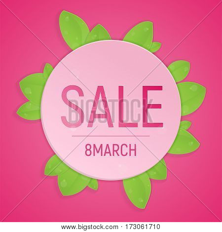 8 March, International Women's Day web banner. Spring sale fresh design template with green leaves. Layout for poster, card, article, ad, label, shops.
