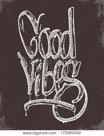 Hand drawn calligraphy lettering inspirational quotes good vibes.