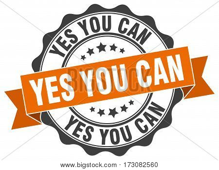 Yes You Can. Stamp. Sign. Seal. Round. Retro. Ribbon