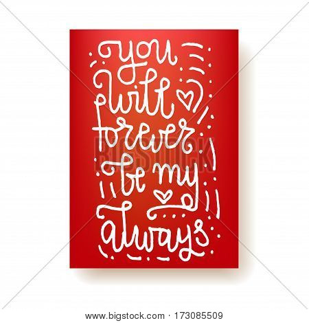 you will forever be my always - hand lettering card. Hand drawn print. White ink quote isolated on a red background. Modern brush calligraphy.