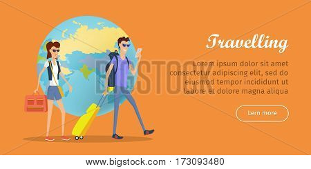 Travelers conceptual web banner. Flat style vector. Couple of young tourists with backpacks and suitcases walking and making photos on background of earth globe. For traveling company web page design
