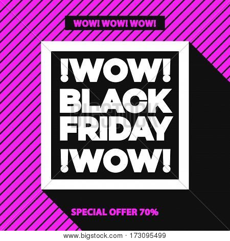 Black friday sale banner for your promotion, special offer, advertisement, sale, hot price and discount poster on pink background with sign wow black friday wow. Stock vector