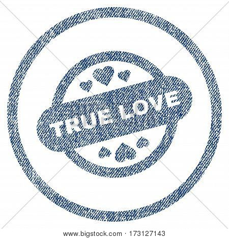 True Love Stamp Seal textured icon for overlay watermark stamps. Blue jeans fabric vectorized texture. Rounded flat vector symbol with unclean design.