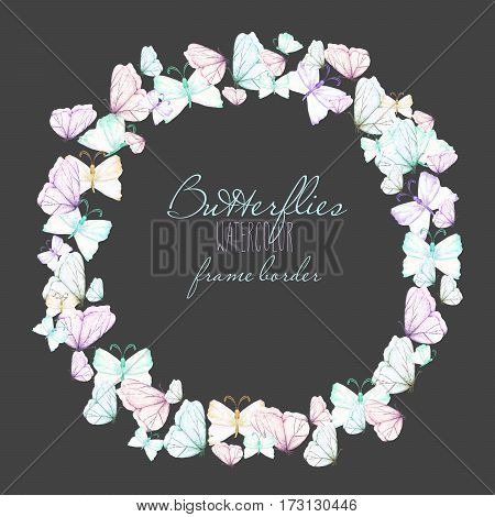 Circle frame, wreath with watercolor tender butterflies, hand drawn on a dark background,  invitation, greeting card, wedding design