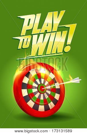 Play to win design, burning target illustration, sport or business success concept, rasterized version