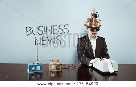 Business news text with vintage businessman and calculator at office